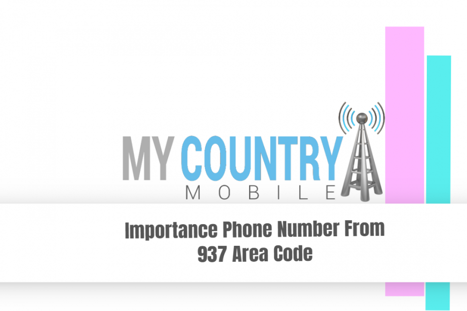 Importance Phone Number From 937 Area Code - My Country Mobile