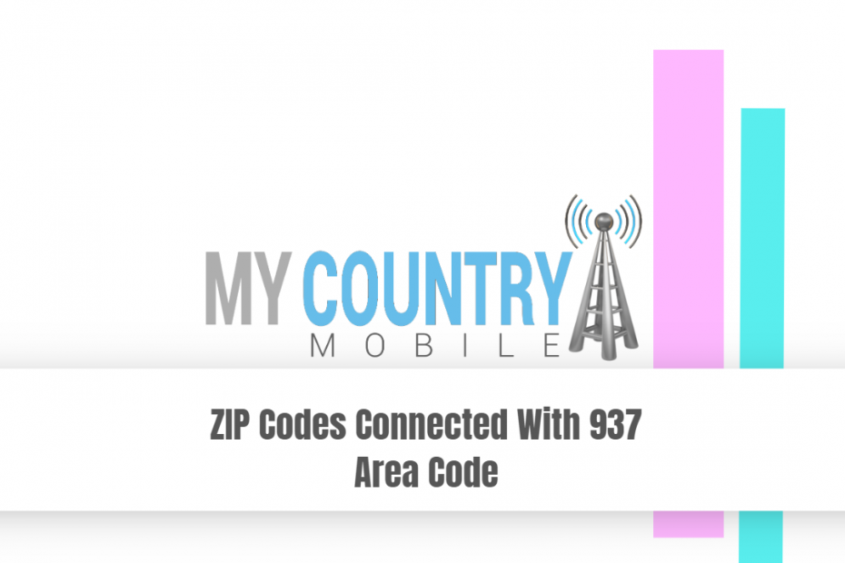 ZIP Codes Connected With 937 Area Code - My Country Mobile