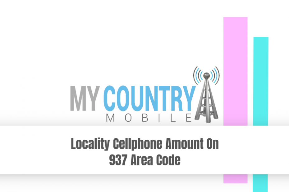 Locality Cellphone Amount On 937 Area Code - My Country Mobile