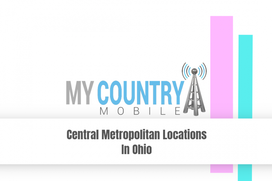 Central Metropolitan Locations In Ohio - My Country Mobile