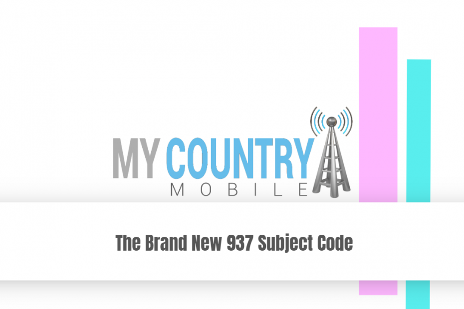 The Brand New 937 Subject Code - My Country Mobile