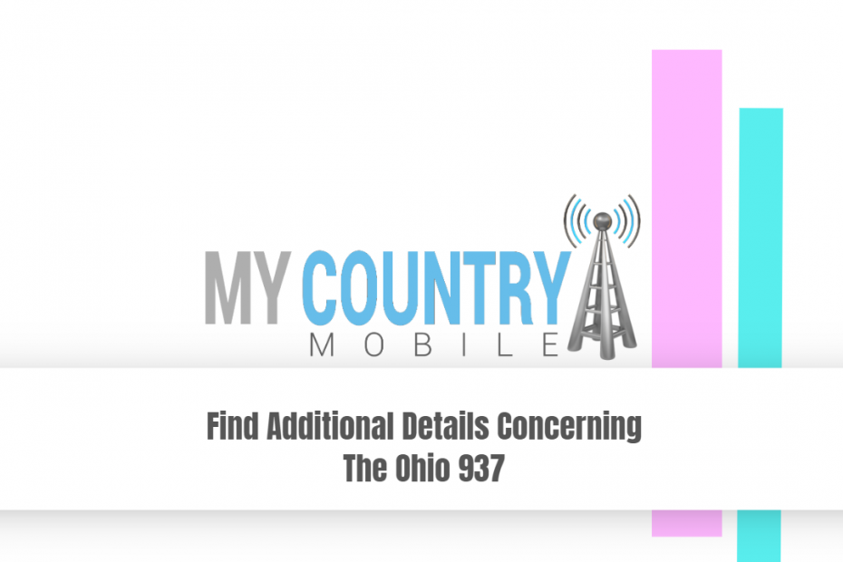 Find Additional Details Concerning The Ohio 937 - My Country Mobile