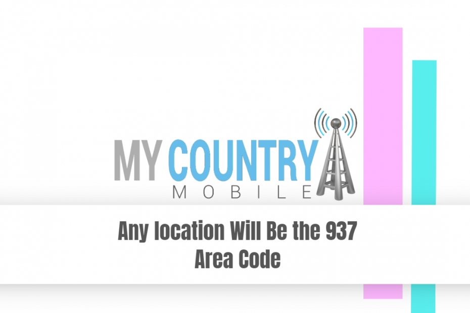 Any location Will Be the 937 Area Code - My Country Mobile