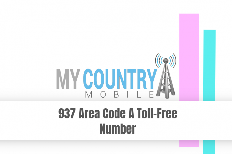 937 Area Code A Toll-Free Number - My Country Mobile