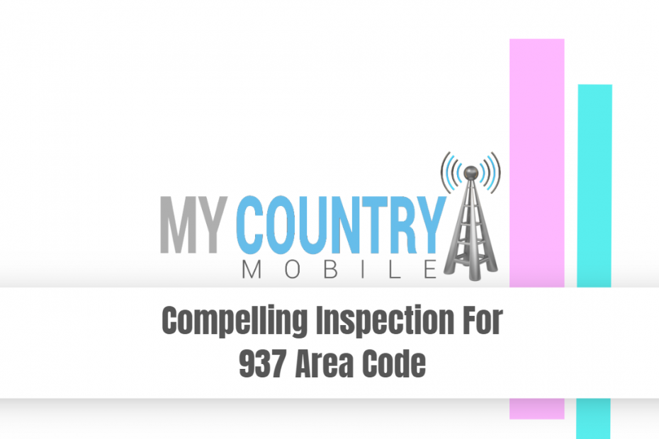 Compelling Inspection For 937 Area Code - My Country Mobile