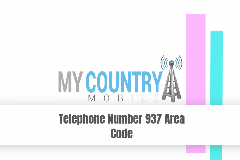Telephone Number 937 Area Code - My Country Mobile
