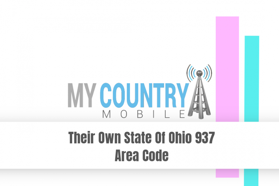 Their Own State Of Ohio 937 Area Code - My Country Mobile